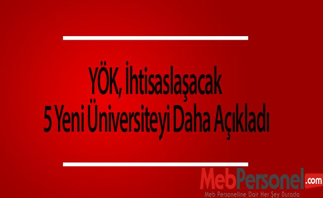 YÖK, İhtisaslaşacak 5 Yeni Üniversiteyi Daha Açıkladı