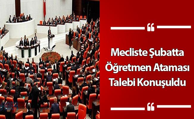Mecliste Şubatta Öğretmen Ataması Talebi Konuşuldu