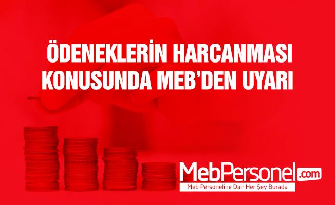 Ödeneklerin harcanması konusunda MEB'den uyarı