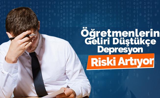 Öğretmenlerin geliri düştükçe, depresyon riski artıyor