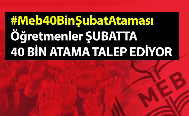 Şubatta 40 Bin Öğretmen Ataması Talebi Gündeme Oturdu: #Meb40BinŞubatAtaması