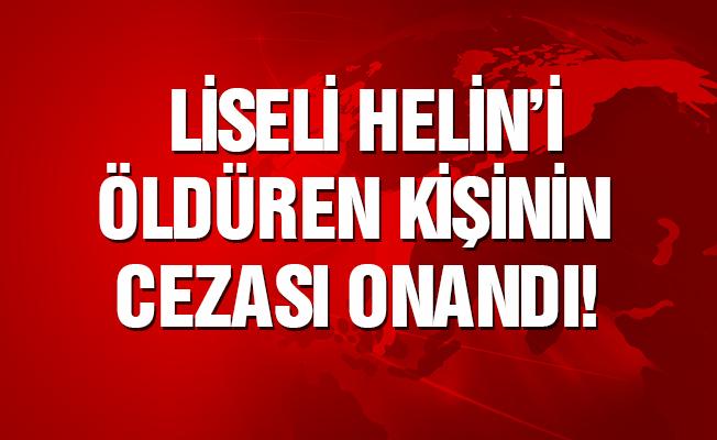 Liseli Helin Palandöken'i öldüren sanığın cezası onandı