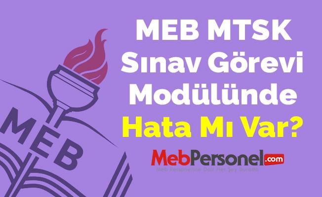 MEB MTSK Sınav Görevi Modülünde Hata Mı Var?