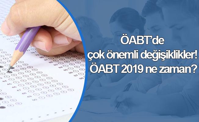 ÖABT'de çok önemli değişiklikler! ÖABT 2019 ne zaman?