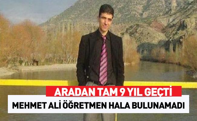 9 yıl geçti Mehmet Ali öğretmen hala kayıp