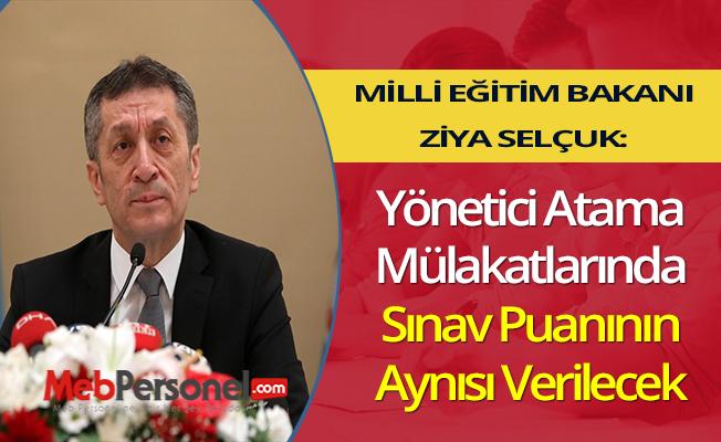 Ziya Selçuk: ''Yönetici Atama Mülakatlarında Sınav Puanının Aynısı Verilecek''