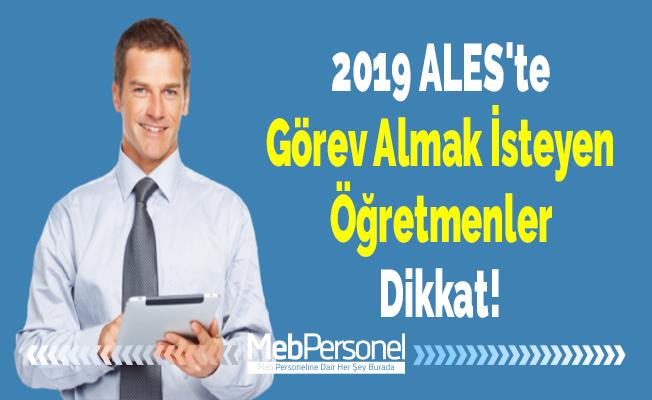 2019 ALES'te Görev Almak İsteyen Öğretmenler Dikkat!