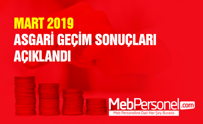MART 2019 ASGARİ GEÇİM SONUÇLARI AÇIKLANDI