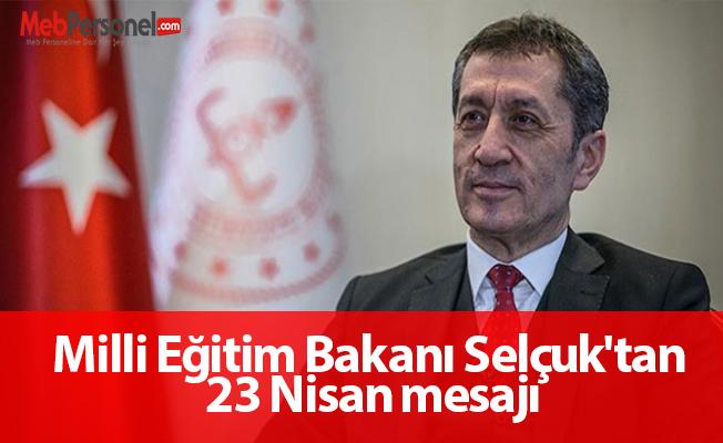 Milli Eğitim Bakanı Selçuk'tan 23 Nisan mesajı
