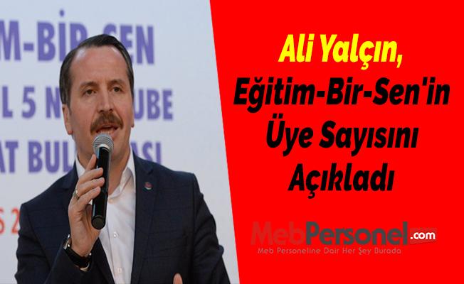 Ali Yalçın, Eğitim-Bir-Sen'in Üye Sayısını Açıkladı