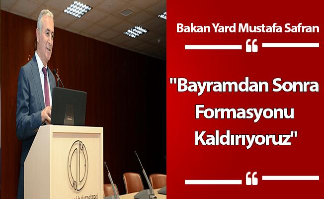 """Mustafa Safran:""""Bayramdan Sonra Formasyonu Kaldırıyoruz"""""""