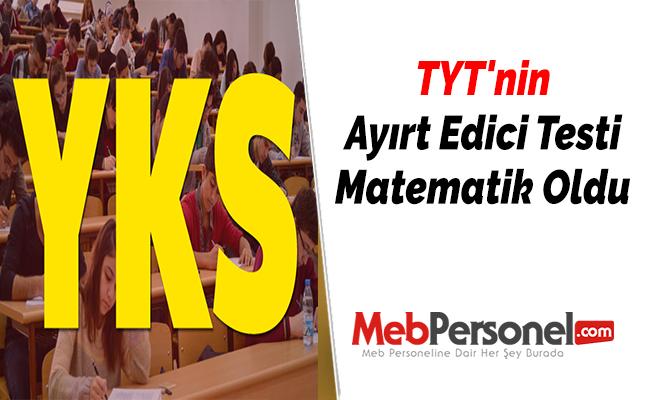 TYT'nin Ayırt Edici Testi Matematik Oldu