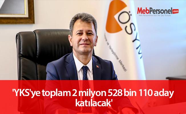 YKS'ye toplam 2 milyon 528 bin 110 aday katılacak