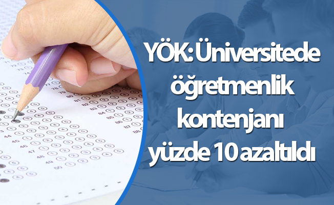 YÖK: Üniversitede öğretmenlik kontenjanı yüzde 10 azaltıldı