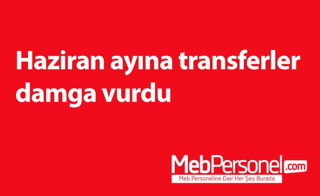 Haziran ayına transferler damga vurdu