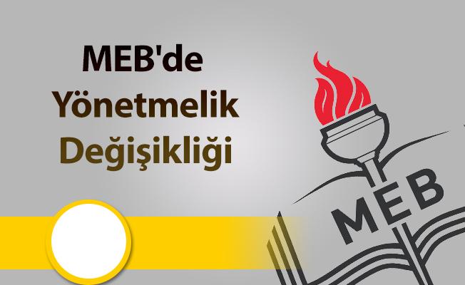 MEB'de Yönetmelik Değişikliği