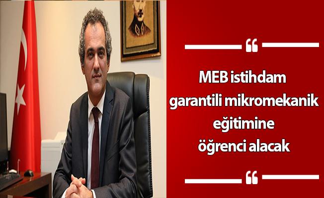 MEB istihdam garantili mikromekanik eğitimine öğrenci alacak