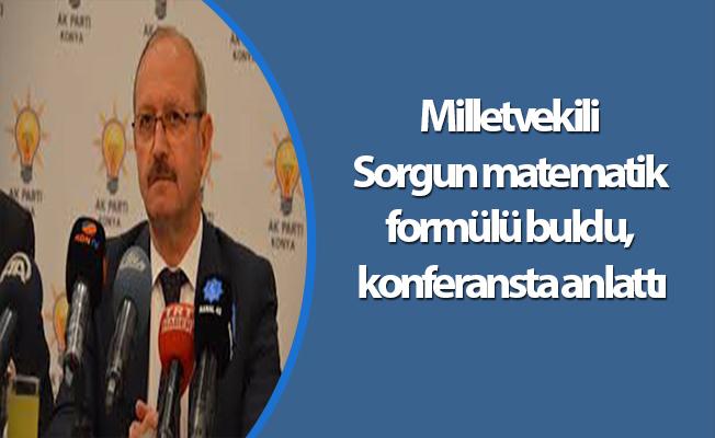 Milletvekili Sorgun matematik formülü buldu, konferansta anlattı