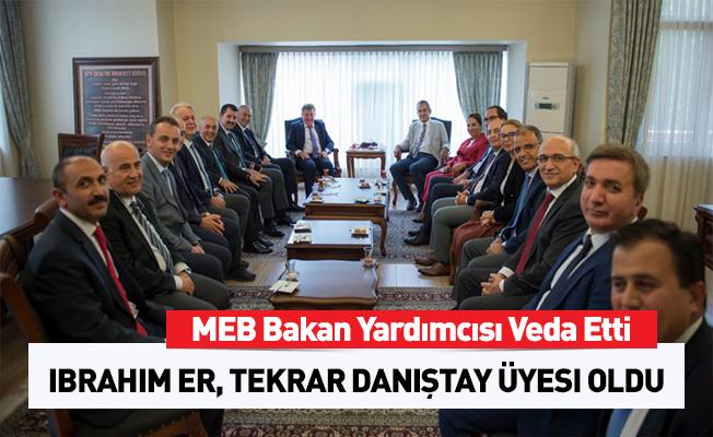 MEB Bakan Yardımcısı İbrahim Er Veda Etti