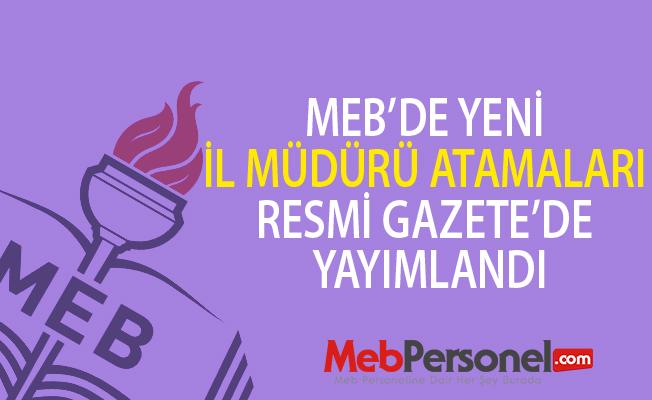 MEB'de Yeni İl Müdürü Atamaları Resmi Gazete'de Yayımlandı