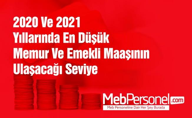 2020 ve 2021 Yıllarında Memur ve Emekli Maaşının Ulaşacağı Seviye