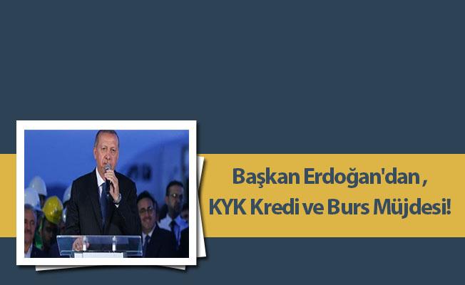 Başkan Erdoğan'dan KYK Kredi ve Burs Müjdesi!...