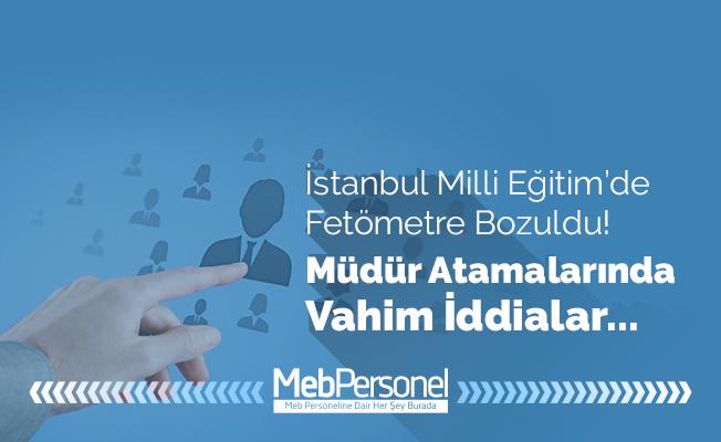 İstanbul'da MEB'in FETÖMETRESİ bozuldu