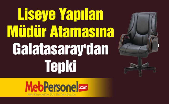 Liseye Yapılan Müdür Atamasına Galatasaray'dan Tepki