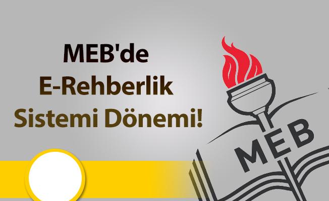MEB'de E-Rehberlik Sistemi Dönemi!