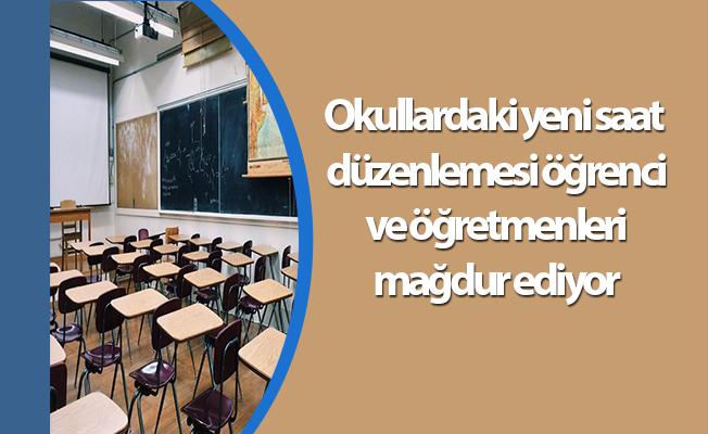 Okullardaki yeni saat düzenlemesi öğrenci ve öğretmenleri mağdur ediyor