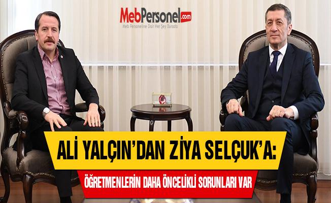 Ali Yalçın'dan Ziya Selçuk'a: ''Öğretmenlerin Daha Öncelikli Sorunları Var''