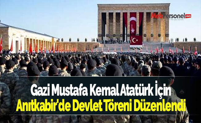 Gazi Mustafa Kemal Atatürk İçin Anıtkabir'de Devlet Töreni Düzenlendi