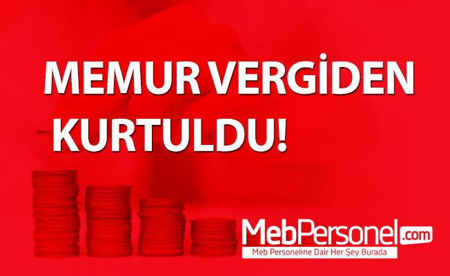 MEMUR VERGİDEN KURTULDU!..
