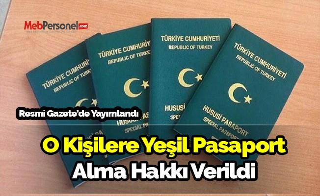 O kişilere yeşil pasaport alma hakkı verildi