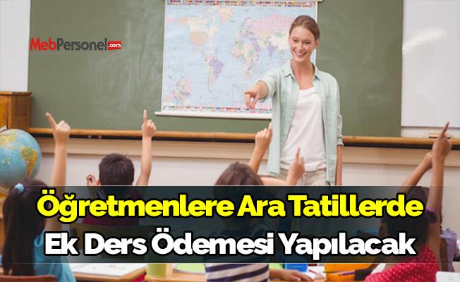 Öğretmenlere Ara Tatillerde Ek Ders Ödemesi Yapılacak