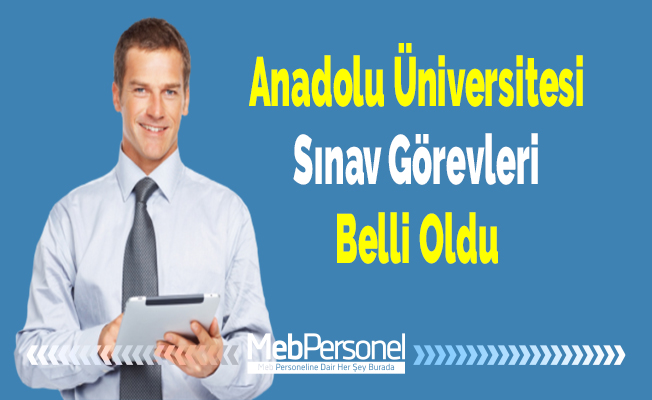 Anadolu Üniversitesi Görevleri belli oldu