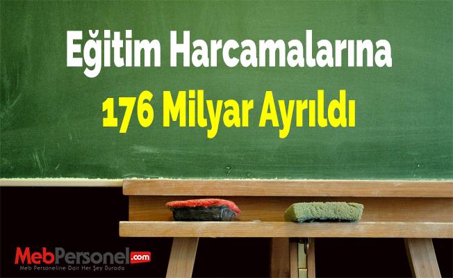 Eğitim Harcamalarına 176 Milyar Ayrıldı