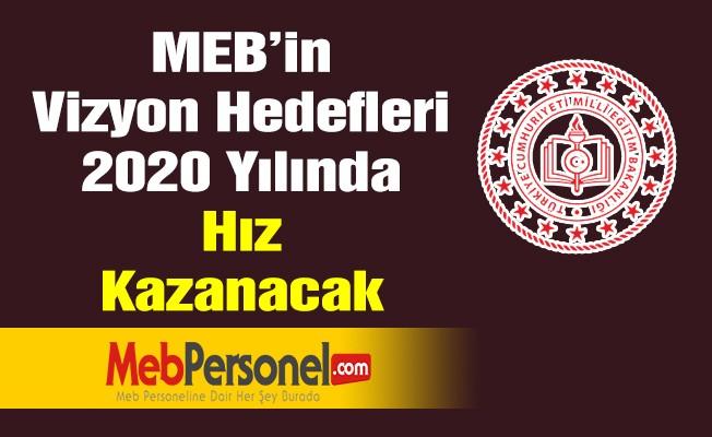 MEB'in vizyon hedefleri 2020'de hız kazanacak