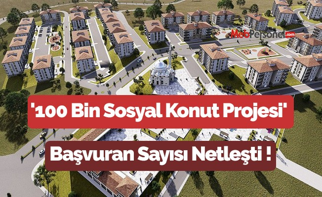 '100 Bin Sosyal Konut Projesi'ne başvuran sayısı netleşti
