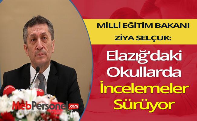 Bakanı Selçuk: Elazığ'daki Okullarda İncelemeler Sürüyor