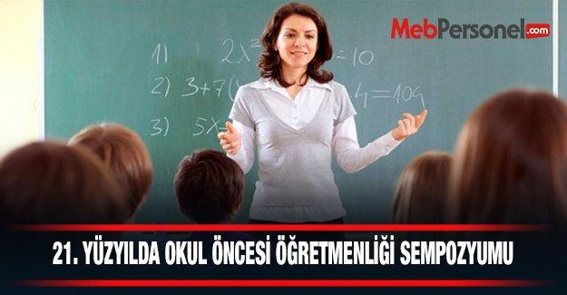 21. Yüzyılda Okul Öncesi Öğretmeni Sempozyumu