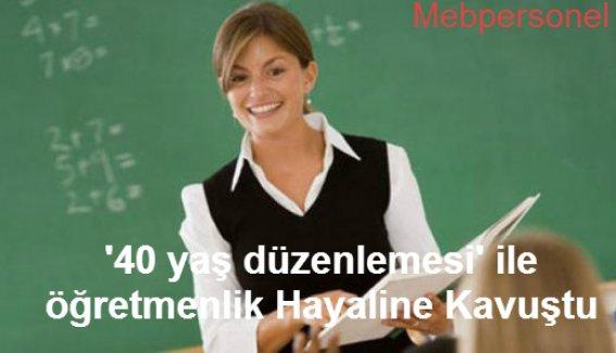 40 yaş düzenlemesi ile öğretmenlik Hayaline Kavuştu