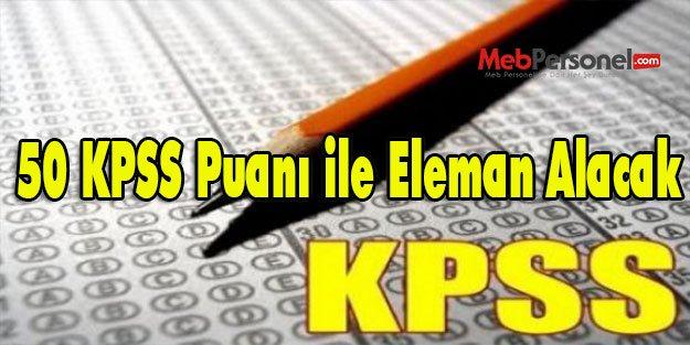 50 KPSS Puanı ile Eleman...