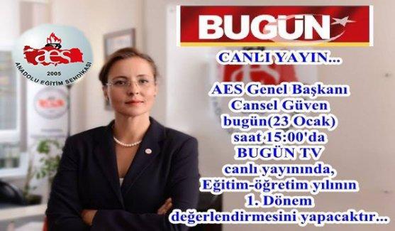 AES Genel Başkanı BUGÜN TV'de Öğretmen ve Eğitim Sorunlarını Değerlendirdi