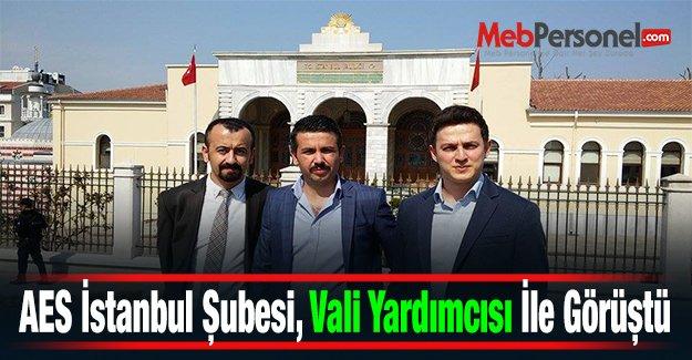 AES İstanbul Şubesi, Vali Yardımcısı İle Görüştü