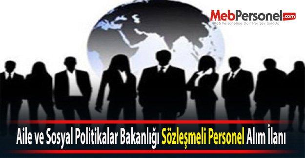 Aile ve Sosyal Politikalar Bakanlığı Sözleşmeli Personel Alım İlanı