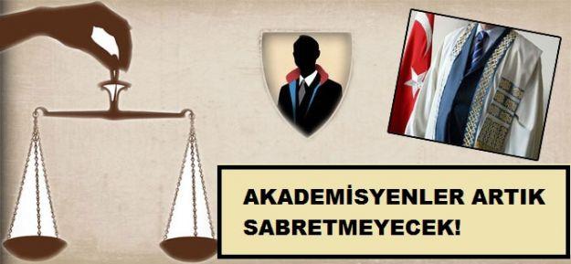 AKADEMİSYENLER ARTIK SABRETMEYECEK!