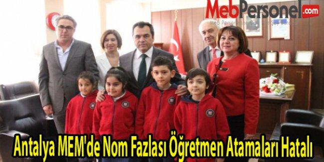 Antalya MEM'de Nom Fazlası Öğretmen Atamaları Hatalı