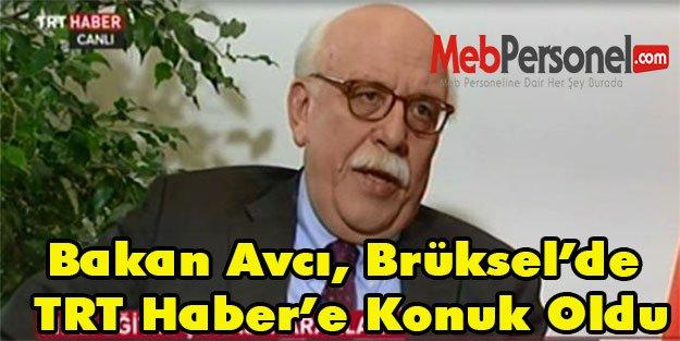 Bakan Avcı, Brüksel'de TRT Haber'e Konuk Oldu