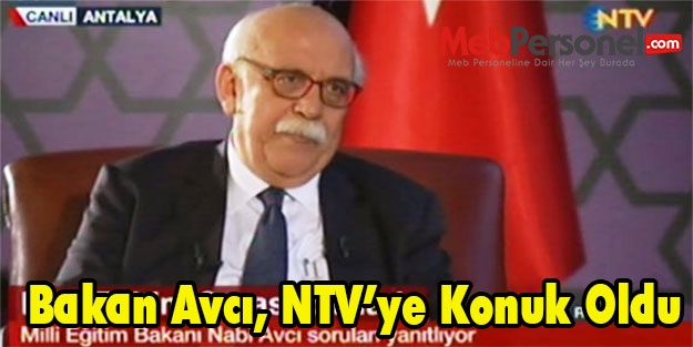 Bakan Avcı, NTV'ye Konuk Oldu